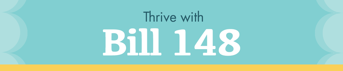 Thrive with Bill 148